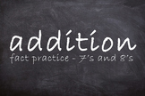 Addition Fact Practice - 7's and 8's
