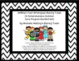 Addition Fact Strategies Racing Team (Comprehensive Common Core Program Bundled)