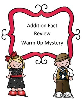 Addition Fact Warm Up Mystery Using Inferring Skills