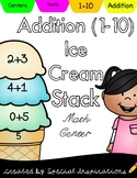 Addition Facts 1-10 Ice Cream Stack