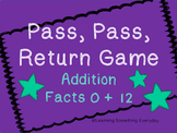 Addition Facts  Game - Pass, Pass, Return