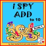 I SPY ADD to 10 | Addition Puzzles | Math Skill Practice | Grade 1 CORE
