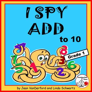 I SPY ADD to 10    Addition Puzzles     Math Skill Practice |      Grade 1 CORE