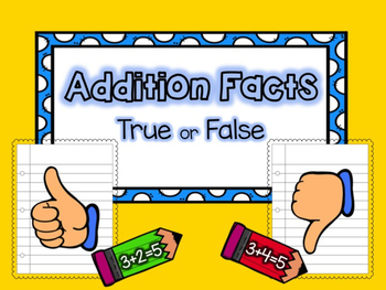 Addition Facts: True or False (Thumbs Up or Thumbs Down)