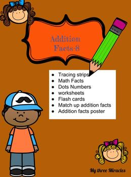 Addition Facts by 8 flash cards, match up game, worksheets math center