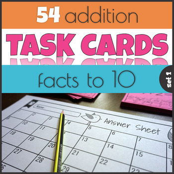Addition Facts to 10 Task Cards Mastering Math Facts