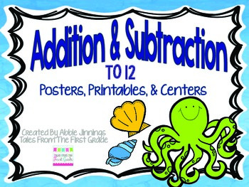 Addition and Subtraction Facts to 12 Centers, Printables, and Posters