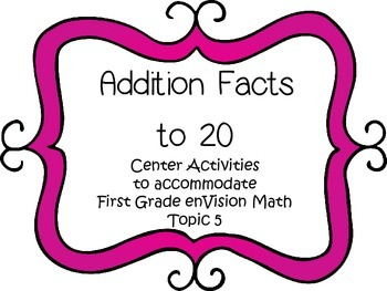 Addition Facts to 20 - First Grade enVision Topic 5 Math Centers