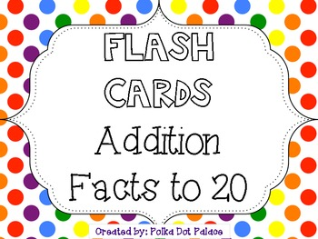 Addition Facts To 20 Flash Cards By Polka Dot Palace Tpt