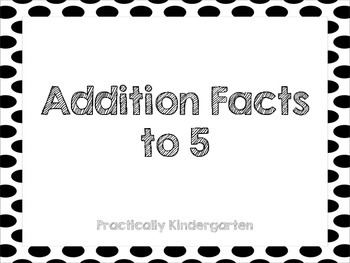 Addition Facts to 5 to Build Fluency and Automaticity