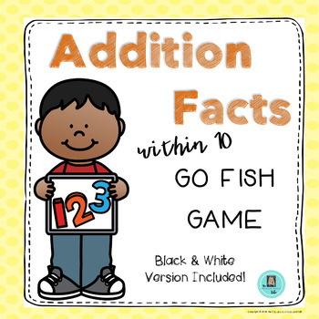 Addition Facts within 10 GO FISH Game