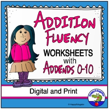 Addition Fluency Worksheets By Happyedugator Teachers Pay Teachers