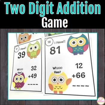 Two-Digit Addition Game ; I have! Who Has?