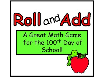 Addition Game: Make 100/Roll The Dice and Add