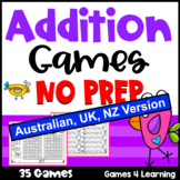 Addition Games NO PREP Math Games for Addition Facts [AUST UK NZ CAN Edition]