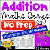 Addition Activity - NO PREP Maths Games  [AUST UK NZ CAN Edition]