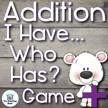 Addition I Have... Who Has...? Game
