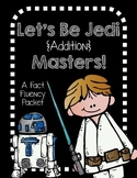 Addition Jedi Masters-fact fluency packet