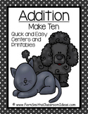 Addition Make Ten Center A Quick and Easy to Prep Center Game and Printables