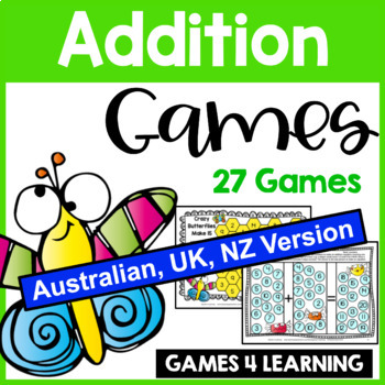 Addition Games for Addition Facts [Australian UK NZ Edition]