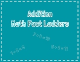 Addition Math Fact Ladders