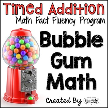 """Addition Math Facts Timed Tests- """"Bubble Gum Math"""""""