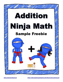 Addition Ninja Math: Fact Fluency Practice/Self Correcting Timed Tests FREEBIE!