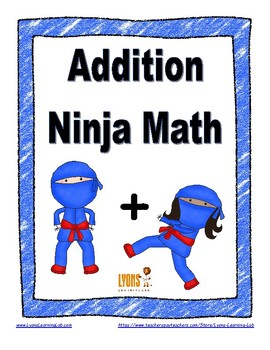 Addition Ninja Math: Fact Fluency Practice/Self Correcting Timed Tests