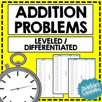Addition Fluency Practice - Quick Number Facts Problems - Differentiated + Timed