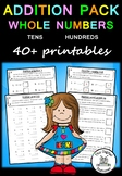 Addition Pack Whole Numbers (Tens and Hundreds)  – 40+  PRACTICE printables