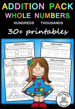 Addition Pack Whole Numbers (Hundreds and Thousands)  – 30+  PRACTICE printables