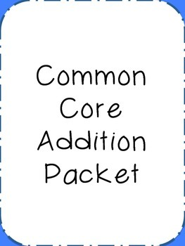 1st Grade Common Core Addition Packet