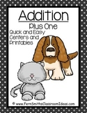 Addition Plus One Centers A Quick and Easy to Prep Center and Printables Bundle