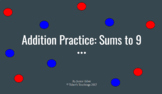 Addition Practice - Sums to 9 - for Google Classroom
