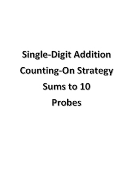 Addition Probes for Counting-On Strategy Sums to 10 for RTI/MTSS