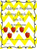 Addition Problem Solving Check-Up Sets 1-5