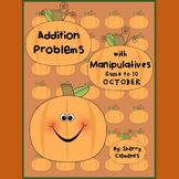 October Addition Problems with Manipulatives (sums to 10)