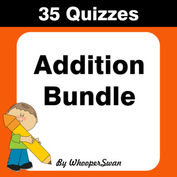 Addition Quizzes [Bundle]