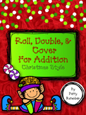 Addition Roll, Double, and Cover - Christmas Style Good for 2nd Graders