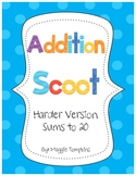 Addition Scoot     Sums to 20 (Harder Version)