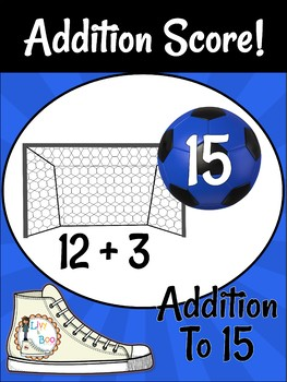 Addition Score! ~ Addition To 15 ~ Soccer Theme