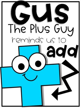 Addition Stories:  Starring Gus the Plus Guy!