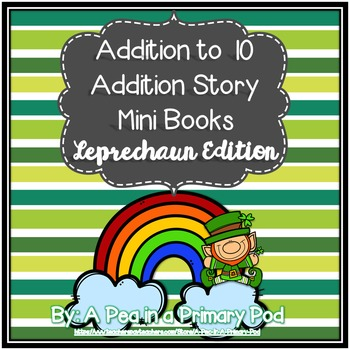 Addition Story Mini Books (Leprechaun/St. Patrick's Day Edition)
