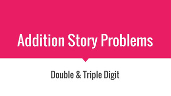 Addition Story Problems- Double and Triple Digit