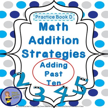 Addition Strategies - Adding Past 10 - Student Practice Book D