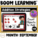 Addition Strategies: Count Objects to Add Boom Cards™: September