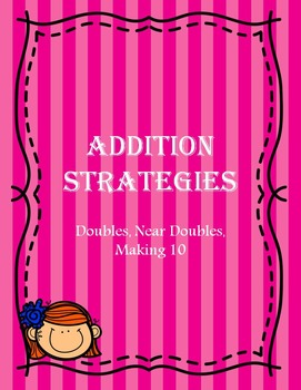 Addition Strategies - Doubles, Near Doubles, Making Ten