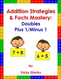 Addition Strategies & Facts Mastery: Doubles Plus 1/Minus 1