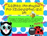 Addition Strategies and More for Kindergarten and First Gr