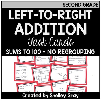 Addition Strategy Task Cards: Left-to-Right Addition (Sums to 100) SECOND GRADE